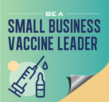Be a Small Business Vaccine Leader: Join Us 4/6/21