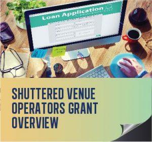Shuttered Venue Operators Grant (SVOG) Program