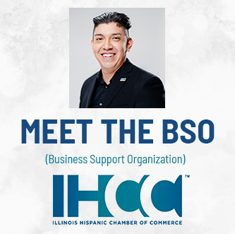 ON THE FRONTLINES | Meet the Business Support Organization — Illinois Hispanic Chamber of Commerce
