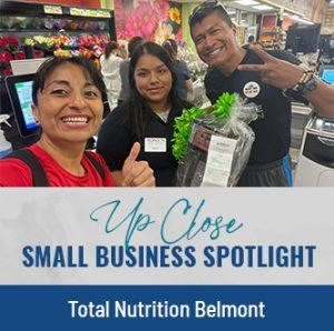 UP CLOSE | Small Business Spotlight– Meet Aida Flores and Eduardo Duarte of Total Nutrition Belmont LLC